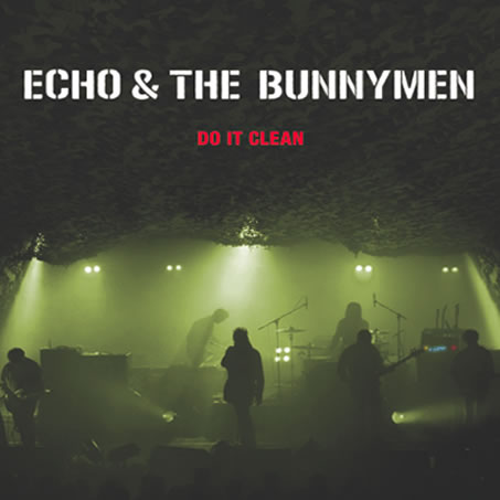 Echo & The Bunnymen - Do It Clean