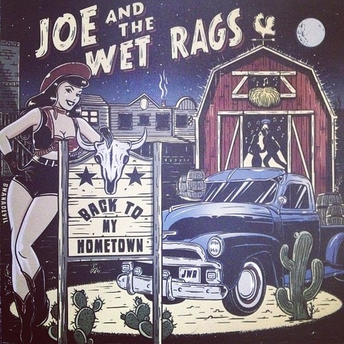 Joe And The Wet Rags - Back To My Hometown